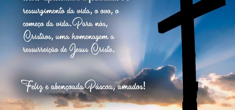 Feliz e abençoada Páscoa!