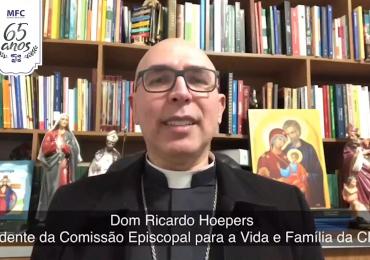 MFC Brasil: Mensagem de Dom Ricardo Hoepers aos 65 anos do MFC no Brasil