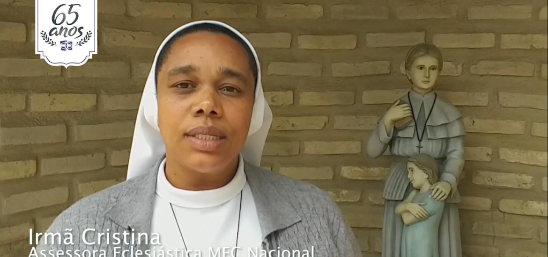 MFC Brasil: Mensagem da Irmã Cristina aos 65 anos do MFC no Brasil